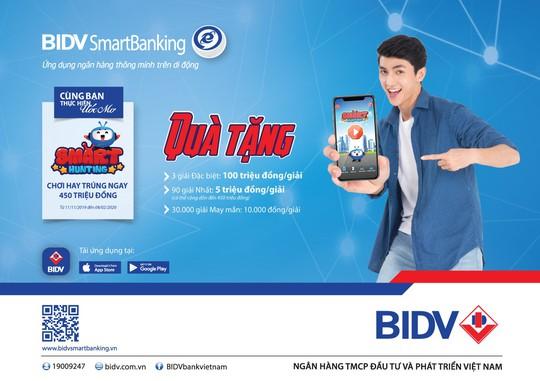 Trúng thưởng đến 450 triệu đồng với Game Smart Hunting trên BIDV SmartBanking - Ảnh 1.