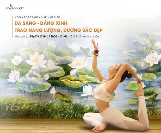 """Yoga giúp """"Da sáng - Dáng xinh, trao năng lượng, dưỡng sắc đẹp"""" - Ảnh 1."""
