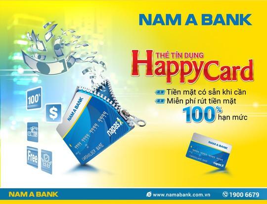 Thẻ tín dụng Nam A Bank Happy Card miễn phí rút tiền mặt tới 100% hạn mức - Ảnh 1.