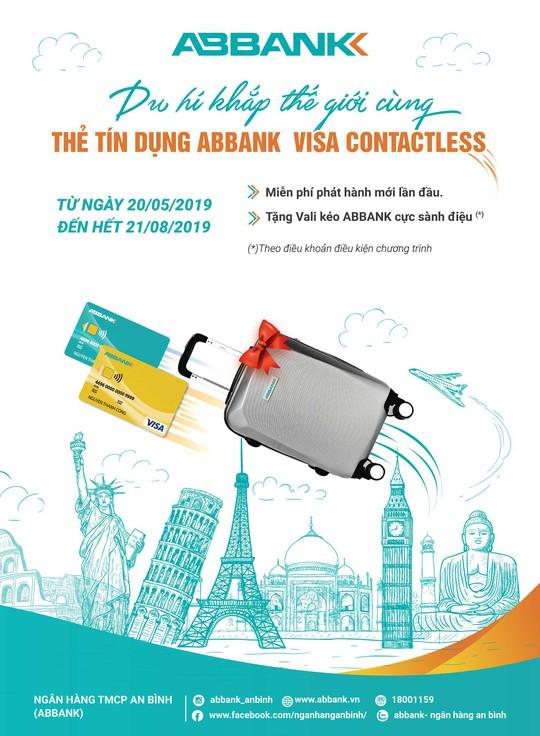 Nhận ngay vali sành điệu khi mở thẻ tín dụng quốc tế ABBANK Visa Contactless - Ảnh 1.