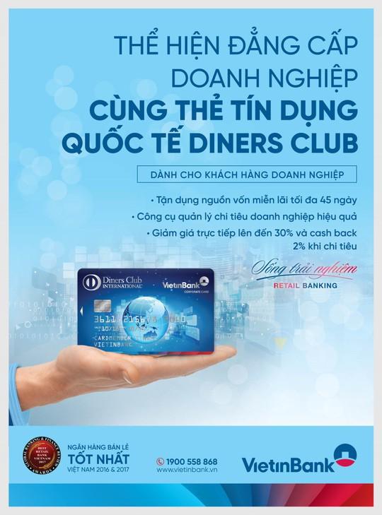 Ngập tràn ưu đãi cho khách hàng doanh nghiệp từ thẻ TDQT VietinBank Diners Club - Ảnh 1.