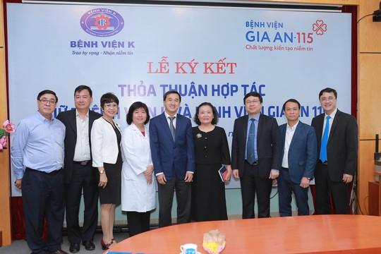 Lễ ký kết thỏa thuận hợp tác giữa bệnh viện Gia An 115 và bệnh viện K - Ảnh 2.