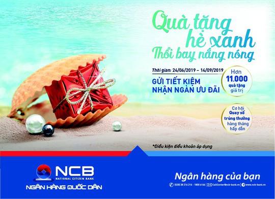 11.000 phần quà cho khách hàng gửi tiết kiệm tại NCB - Ảnh 1.