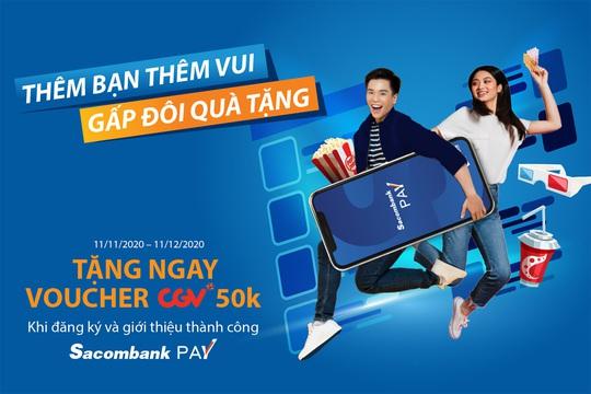 Thêm bạn thêm vui - Gấp đôi quà tặng với Sacombank Pay - Ảnh 1.