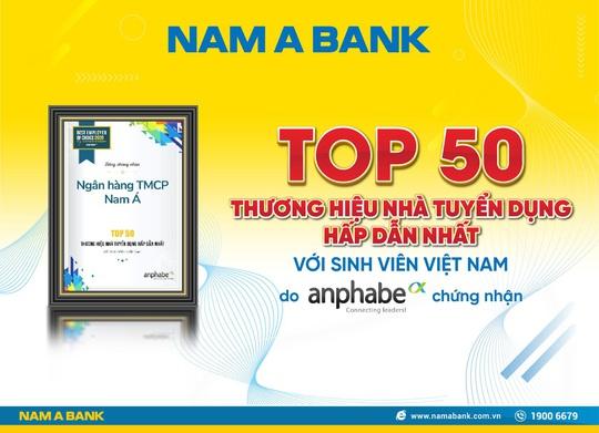 Nam A Bank - Top 50 thương hiệu nhà tuyển dụng hấp dẫn nhất với sinh viên Việt Nam - Ảnh 1.