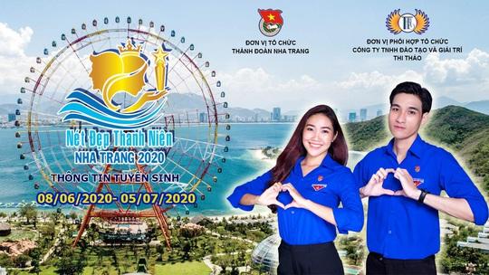 Cùng Thành đoàn Nha Trang tổ chức cuộc thi Nét đẹp thanh niên Nha Trang 2020 - Ảnh 1.