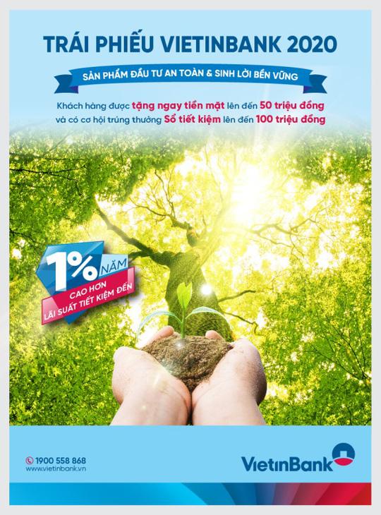 Trái phiếu VietinBank năm 2020: Sản phẩm đầu tư an toàn - sinh lời bền vững - Ảnh 1.