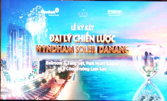 Lễ ký kết Đại lý chiến lược Wyndham Soleil Danang - Ảnh 1.