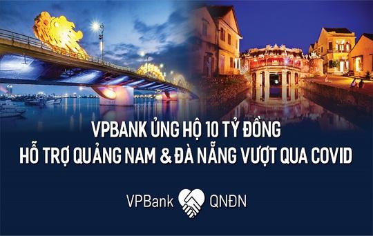 VPBank ủng hộ 10 tỉ đồng cho Đà Nẵng và Quảng Nam chống dịch Covid-19 - Ảnh 1.