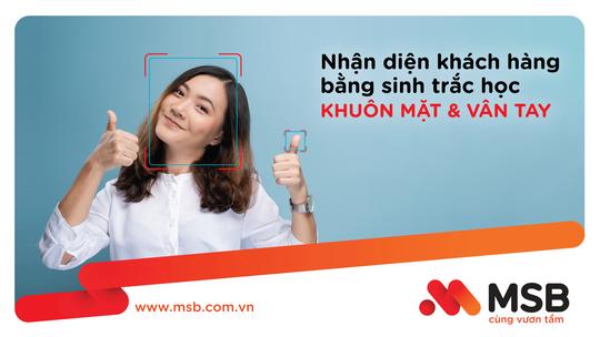MSB mở rộng ứng dụng công nghệ sinh trắc học trong giao dịch tài chính - Ảnh 1.
