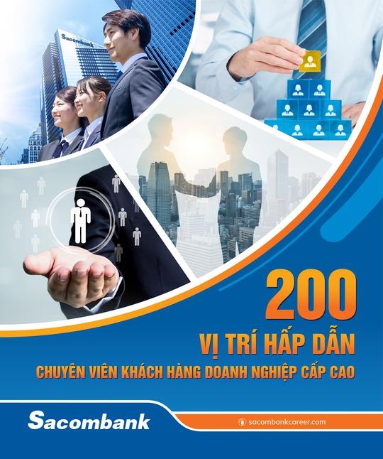 Sacombank tuyển dụng 200 chuyên viên khách hàng doanh nghiệp cấp cao - Ảnh 1.
