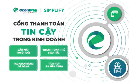 Ecompay/Simplify - Công cụ thanh toán hiệu quả cho doanh nghiệp thời số hóa - Ảnh 1.