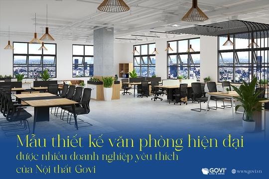 Nội thất văn phòng hiện đại Govi: Khi sáng tạo và sự đam mê là không giới hạn - Ảnh 1.