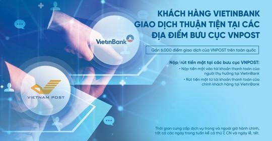 Khách hàng Vietinbank giao dịch thuận tiện tại các địa điểm bưu cục VNPost - Ảnh 1.
