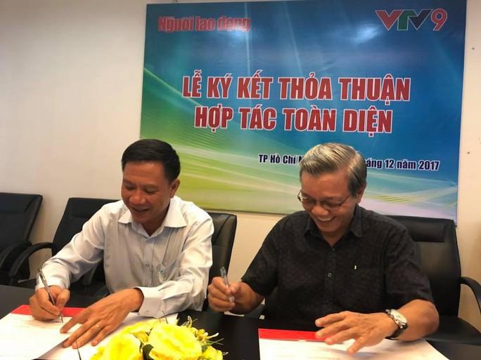 Báo Người Lao Động và VTV9 hợp tác toàn diện - Ảnh 1.