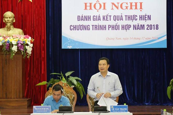 LĐLĐ Quảng Nam kiến nghị tỉnh thực hiện nhiều nội dung hướng đến người lao động - Ảnh 1.