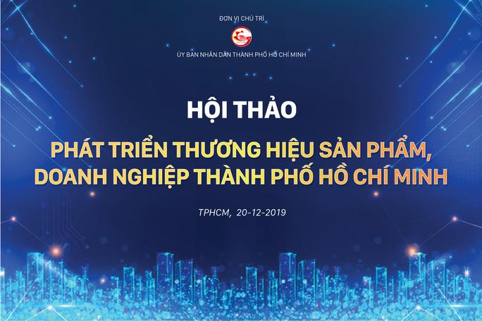 Bàn cách phát triển thương hiệu sản phẩm, doanh nghiệp TP HCM - Ảnh 1.