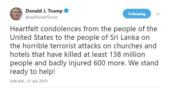 Đánh bom ở Sri Lanka: Tổng thống Donald Trump đăng thông điệp nhầm lẫn tai hại - Ảnh 1.