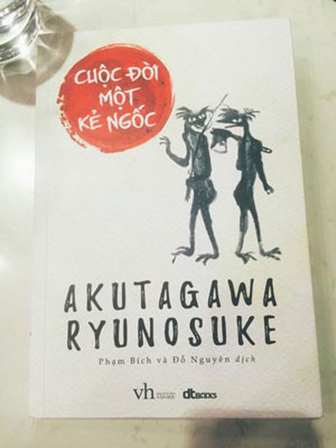 Kẻ ngốc Akutagawa Ryunosuke - Ảnh 1.