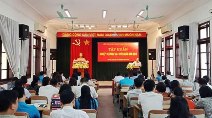 Hà Nội: Tập huấn nghiệp vụ công tác tuyên giáo cho cán bộ Công đoàn - Ảnh 1.