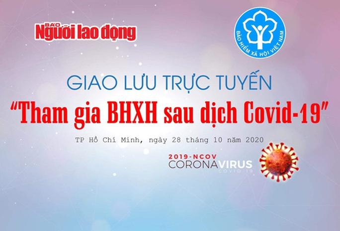 Giao lưu trực tuyến Tham gia BHXH sau dịch Covid-19 - Ảnh 1.