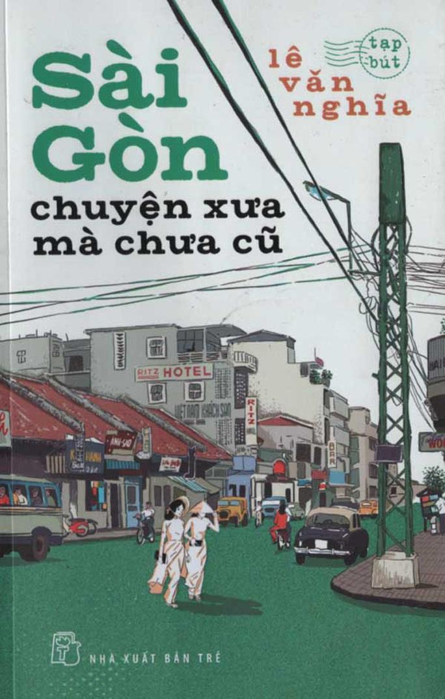 Sài Gòn trong tâm thức Lê Văn Nghĩa - Ảnh 1.