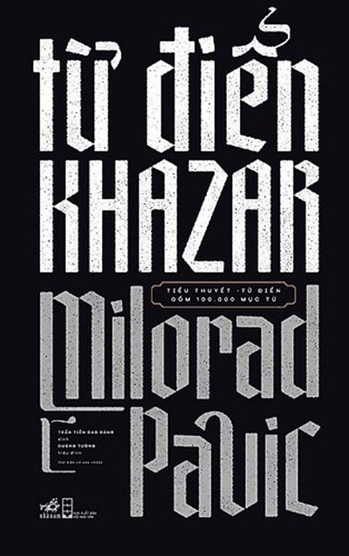 Từ điển Khazar - Cách tân của tiểu thuyết - Ảnh 1.