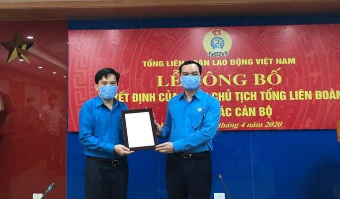 Ông Nguyễn Xuân Hùng giữ chức Chánh Văn phòng Tổng LĐLĐ Việt Nam - Ảnh 1.