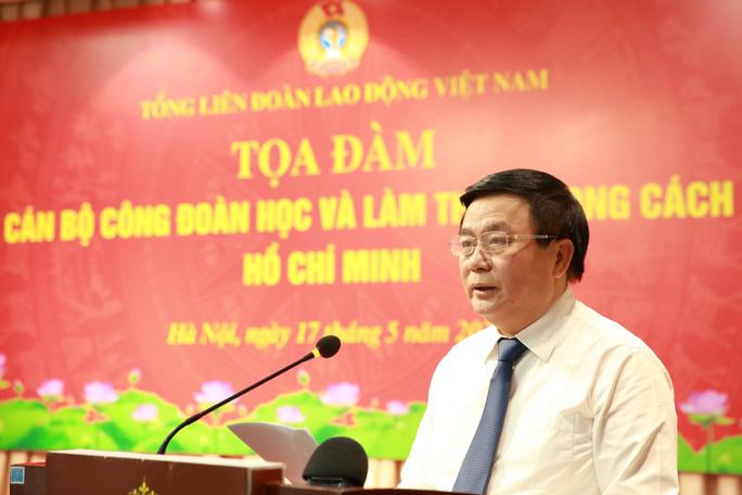 Tư tưởng Hồ Chí Minh luôn là ánh sáng soi đường cho tổ chức Công đoàn Việt Nam - Ảnh 2.