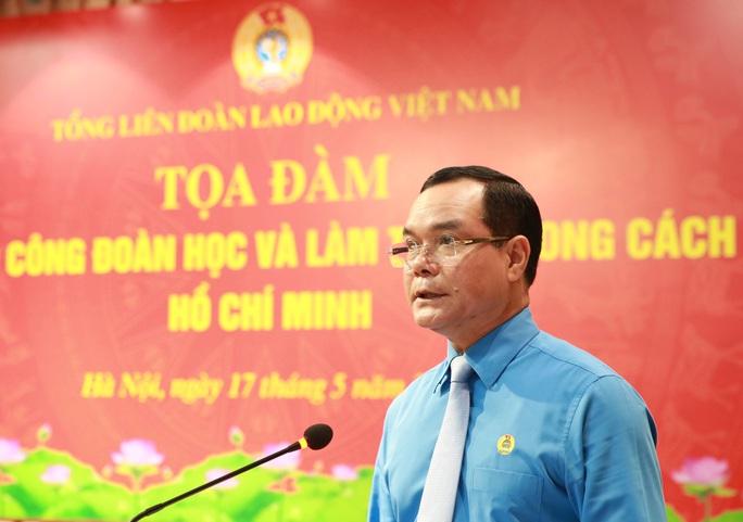 Tư tưởng Hồ Chí Minh luôn là ánh sáng soi đường cho tổ chức Công đoàn Việt Nam - Ảnh 4.