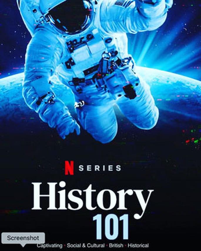 History 101 - Những mảnh ghép ấn tượng của lịch sử hiện đại - Ảnh 1.