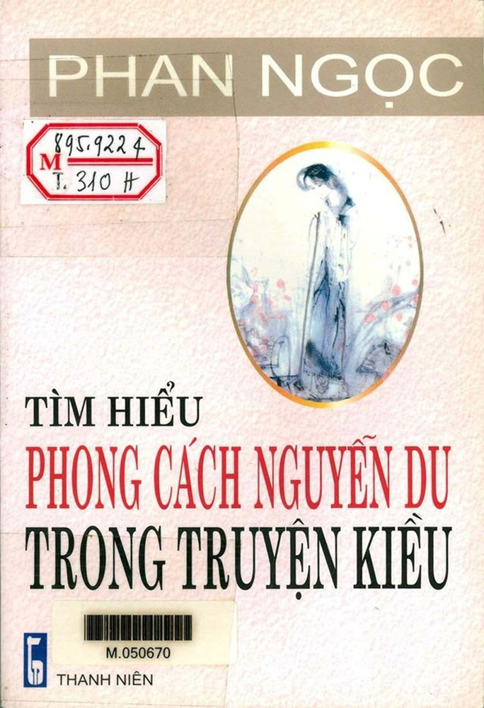 Tiễn biệt Học giả Phan Ngọc – người Tìm hiểu phong cách Nguyễn Du trong Truyện Kiều - Ảnh 3.
