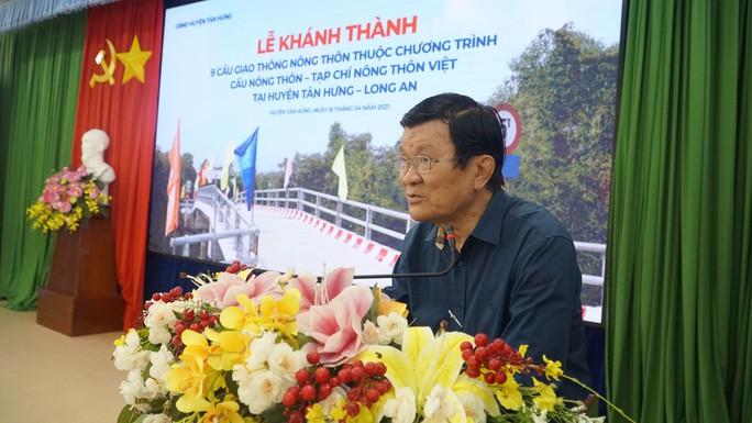 Nguyên Chủ tịch nước Trương Tấn Sang dự khánh thành 17 cầu nông thôn ở Long An - Ảnh 5.