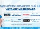 Giảm 1,2 triệu đồng cho chủ thẻ VietBank MasterCard