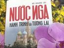 """Ra mắt sách """"Nước Nga - Hành trình tới tương lai"""""""