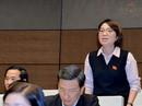 ĐBQH Phạm Thị Minh Hiền: Tôi không thấy Bộ trưởng Phùng Xuân Nhạ nhận trách nhiệm