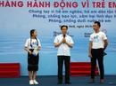 Phó Thủ tướng Vũ Đức Đam: Hãy tôn trọng trẻ em, lắng nghe trẻ em nói
