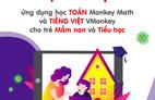 Miễn phí ứng dụng học toán, tiếng Việt cho trẻ mầm non và tiểu học trong mùa dịch