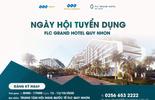 Chuẩn bị khánh thành khách sạn hàng đầu Việt Nam, FLC Quy Nhơn tuyển dụng quy mô lớn