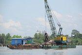 Nạo vét, tận thu cát sông Đồng Nai: Không mất tiền, Bộ GTVT ủng hộ!