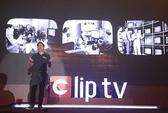 Ra mắt truyền hình internet Clip TV