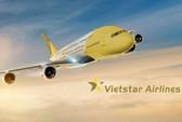 Bác hồ sơ xin cấp phép bay thương mại của Vietstar Airlines