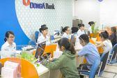 Ngân hàng Đông Á đã thu hồi hơn 4.100 tỉ nợ xấu