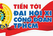Tiến tới Đại hội XI Công đoàn TPHCM
