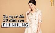 [eMagazine] - Phi Nhung, bà mẹ có đến 23 đứa con