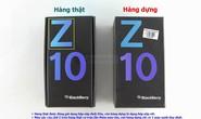 BlackBerry Z10 nhái ngày càng nhiều ở VN