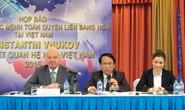 Hợp tác Việt - Nga rất lạc quan