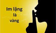 Im lặng không phải là vàng