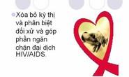 Không kỳ thị và phân biệt đối xử với người có HIV/AIDS