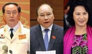 3 ứng viên Chủ tịch nước, Thủ tướng và Chủ tịch Quốc hội